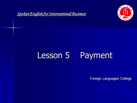 Spoken English for International Business Lesson 5 Payment Foreign Languages College.