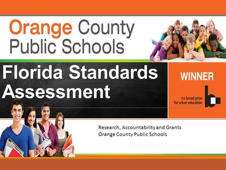 Research, Accountability and Grants Orange County Public Schools Florida Standards Assessment.