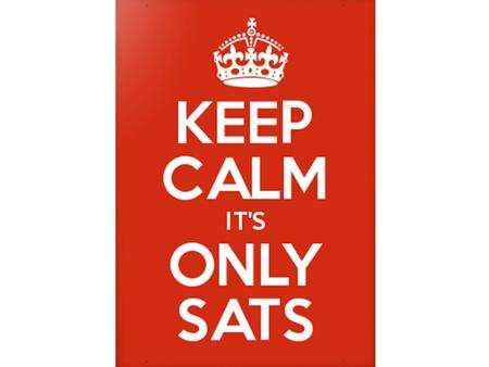Please be aware this information is specifically in relation to the Year 6 SATs Tests. There will be a meeting for parents on whole school assessment.