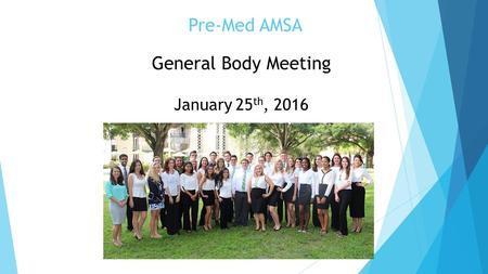 Pre-Med AMSA General Body Meeting January 25 th, 2016.