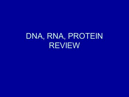 DNA, RNA, PROTEIN REVIEW. 1. What are all living things made of? 2. In what organelle is the genetic material located? 3. What is the name of the molecule.
