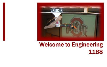 Welcome to Engineering 1188. Today's Plan  Welcome and Teaching Team Introduction  Class Style and Expectations Important Websites Classroom Login 