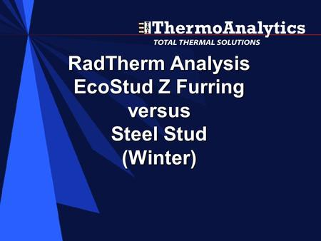 RadTherm Analysis EcoStud Z Furring versus Steel Stud (Winter)