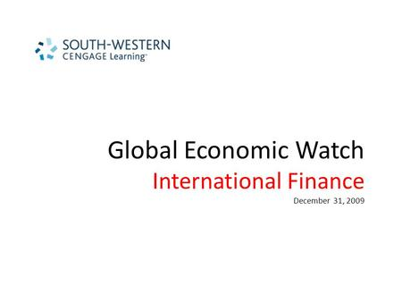 Global Economic Watch International Finance December 31, 2009.