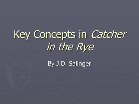 "the concept of change in catcher in the rye by j d salinger In ""the catcher in the rye"", jd salinger portrays a fascinating and intriguing   holden realizes that people change and children grow up."