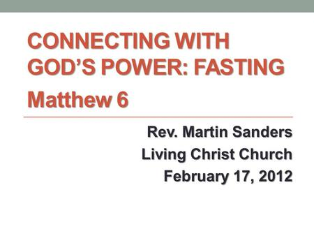 Connecting with god's power: fasting Matthew 6