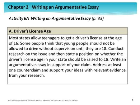 Chapter 2 Writing an Argumentative Essay 9-10 Writing Companion © Perfection Learning ® Reproduction permitted for classroom use only. 1 Activity 6A Writing.