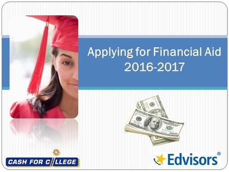 Applying for Financial Aid 2016-2017. Presented by: Veli Waller West Contra Costa Public Education Fund (Ed Fund)