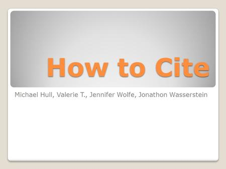 How to Cite Michael Hull, Valerie T., Jennifer Wolfe, Jonathon Wasserstein.