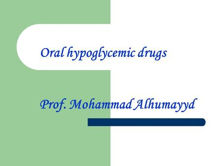 Oral hypoglycemic drugs