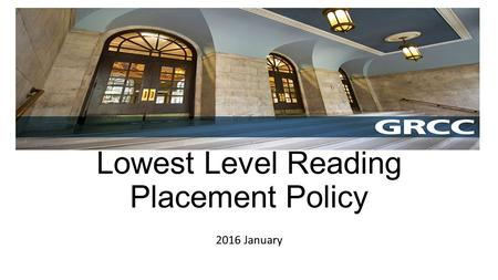 Lowest Level Reading Placement Policy 2016 January.