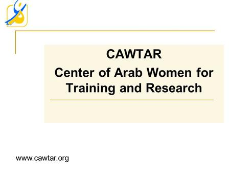 CAWTAR Center of Arab Women for Training and Research www.cawtar.org.