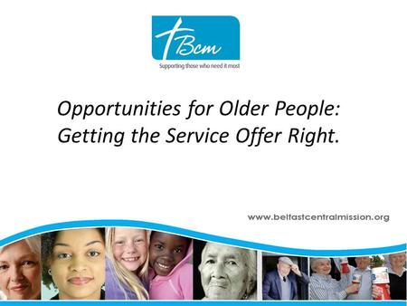 Opportunities for Older People: Getting the Service Offer Right.