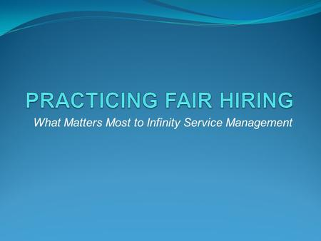 What Matters Most to Infinity Service Management.