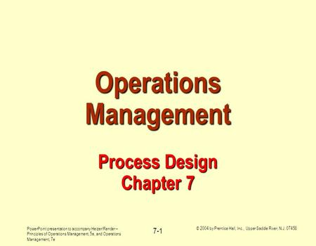 PowerPoint presentation to accompany Heizer/Render – Principles of Operations Management, 5e, and Operations Management, 7e © 2004 by Prentice Hall, Inc.,