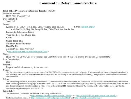 Comment on Relay Frame Structure IEEE 802.16 Presentation Submission Template (Rev. 9) Document Number: IEEE C802.16m-08/1312r2 Date Submitted: 2008-11-3.