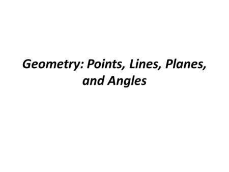 Geometry: Points, Lines, Planes, and Angles