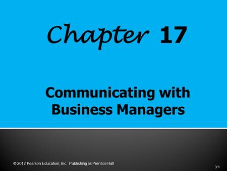Chapter 17 3-1 © 2012 Pearson Education, Inc. Publishing as Prentice Hall.