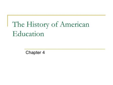 The History of American Education Chapter 4. Colonial New England Education: God's Classrooms Schools to save souls…a path to heaven Reading, to read.