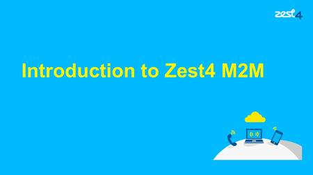 Introduction to Zest4 M2M. Introduction Zest4 are the 1 st wholesale business to be signed via Telefonica that allows us to bring their M2M proposition.