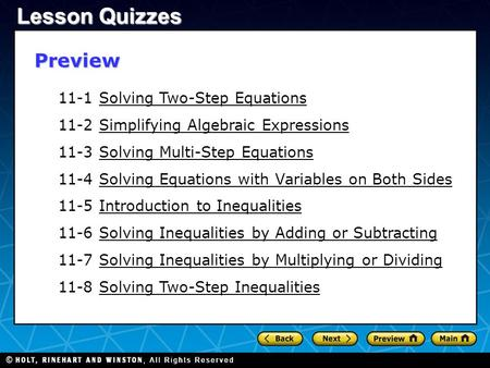 11-1 Solving Two-Step Equations 11-2 Simplifying Algebraic Expressions 11-3 Solving Multi-Step Equations 11-4 Solving Equations with Variables on Both.