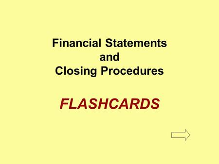 Financial Statements and Closing Procedures FLASHCARDS.