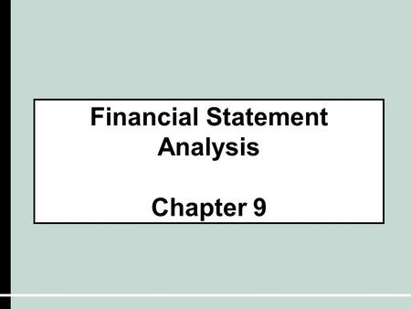 Financial Statement Analysis Chapter 9. Liquidity and Solvency  Solvency – the ability of a business to pay its debts  Liquidity – the ability of a.