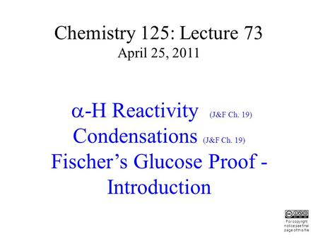 Condensations (J&F Ch. 19) Fischer's Glucose Proof - Introduction