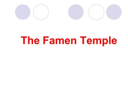 The Famen Temple. Introduction Of Famen Temple In China, many temples house treasures and artifacts, but the sheer quantity and quality of treasures in.