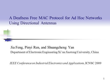 A Deafness Free MAC Protocol for Ad Hoc Networks Using Directional Antennas Jia Feng, Pinyi Ren, and Shuangcheng Yan Department of Electronic Engineering.