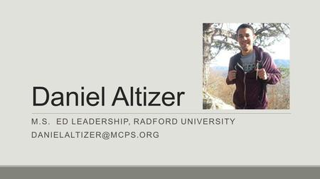 Daniel Altizer M.S. ED LEADERSHIP, RADFORD UNIVERSITY