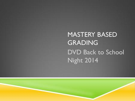 MASTERY BASED GRADING DVD Back to School Night 2014.