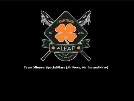 Team Offense: Special Plays (Air Force, Marine and Navy)