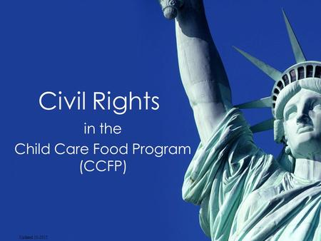 Civil Rights in the Child Care Food Program (CCFP) Updated 10-2015.