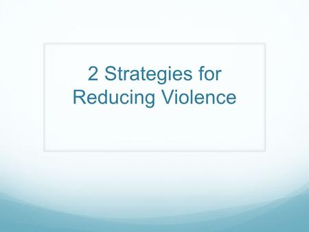 2 Strategies for Reducing Violence. RAFT-Choose one role and use CC pgs. 300-301 to cite at least 3 research studies. RoleAudienceFormatTopic 1.Anger.