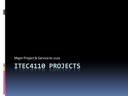 Major Project & Service to 2110. Outline  Major Project- Test Prep Project  Service to 2110- Gimp Project.