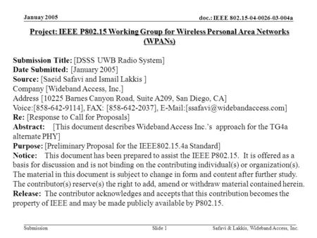 Doc.: IEEE 802.15-04-0026-03-004a Submission Januay 2005 Safavi & Lakkis, Wideband Access, Inc.Slide 1 Project: IEEE P802.15 Working Group for Wireless.