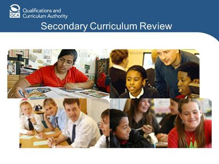 Secondary Curriculum Review Implications for teacher trainers.
