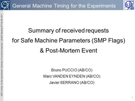 GMT Config. for the experiments: Summary of received requests / LEADE Meeting 4 th Feb.08 / B.P. 1 Summary of received requests for Safe Machine Parameters.