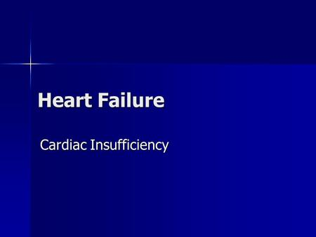 Heart Failure Cardiac Insufficiency. What is Heart Failure? Heart failure is a progressive disorder in which damage to the heart causes weakening of the.