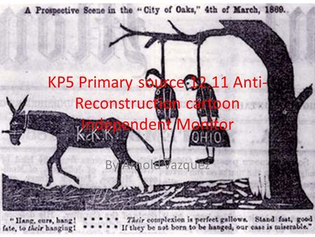KP5 Primary source Anti-Reconstruction cartoon  Independent Monitor