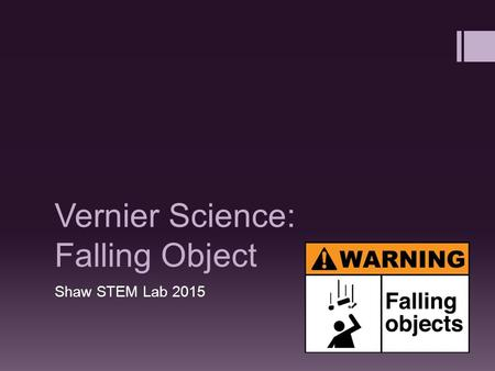 Vernier Science: Falling Object Shaw STEM Lab 2015.