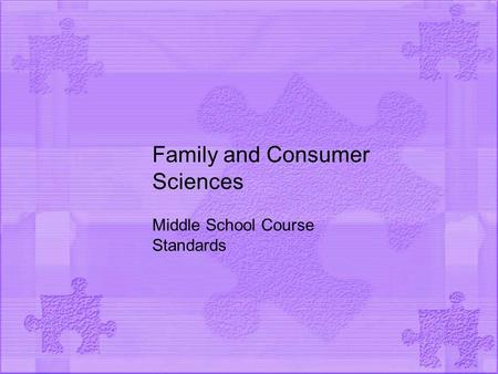 Family and Consumer Sciences Middle School Course Standards.