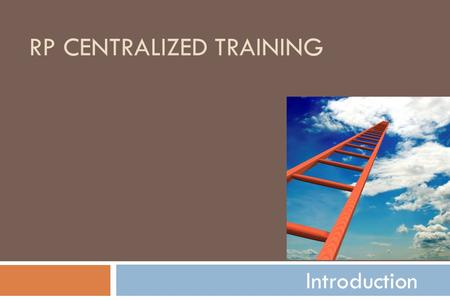 RP CENTRALIZED TRAINING Introduction. Phone Numbers & Contact Information  Patricia Adelmann, RP Manager  404/636-8400, ext. 1114 