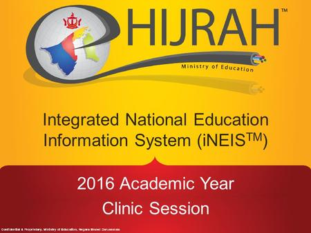 2016 Academic Year Clinic Session Integrated National Education Information System (iNEIS TM )