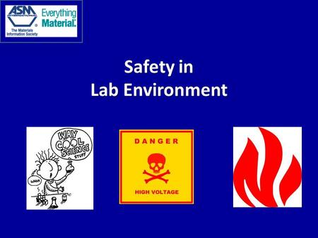 Safety in Lab Environment. Safety Rules 1. Follow Instructions…Understand what you are going to do carefully before attempting to do anything. 2. Wear.