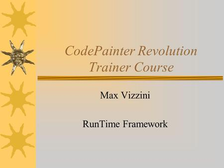 CodePainter Revolution Trainer Course Max Vizzini RunTime Framework.