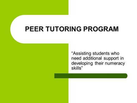 "PEER TUTORING PROGRAM ""Assisting students who need additional support in developing their numeracy skills"""