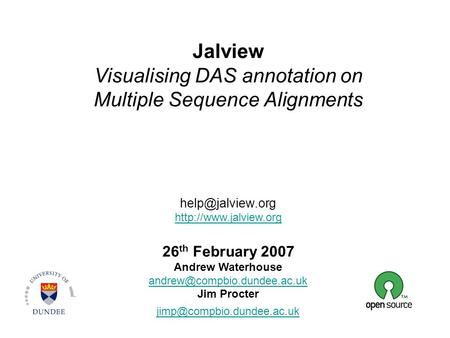 Jalview Visualising DAS annotation on Multiple Sequence Alignments  26 th February 2007 Andrew Waterhouse