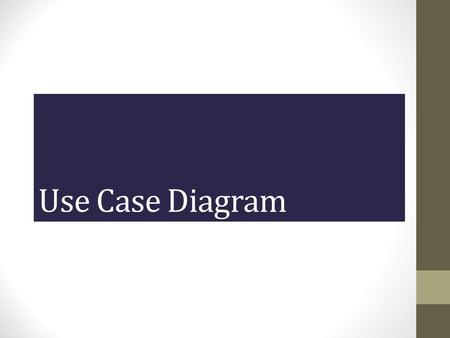 Use Case Diagram Lecture # 1. Use Case Diagram Use-cases are descriptions of the functionality of a system from a user perspective.  Depict the behaviour.